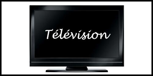 - Télévision