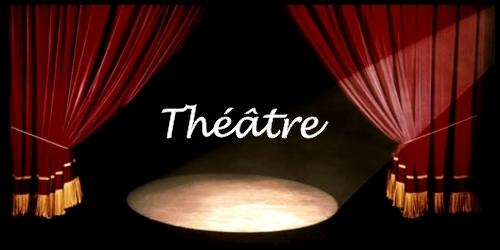 - Théâtre